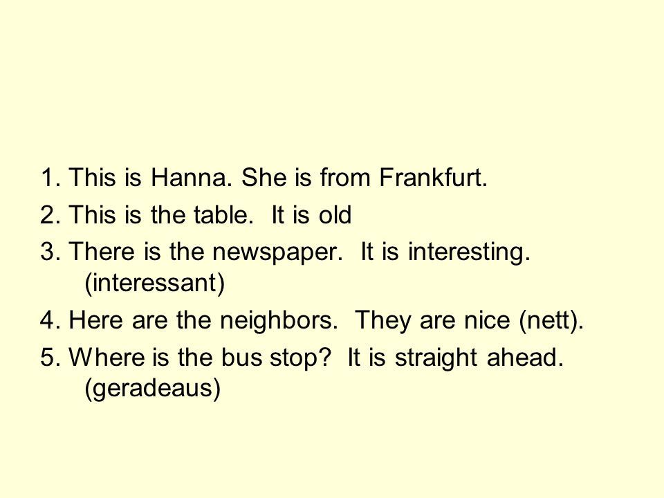 1. This is Hanna. She is from Frankfurt.