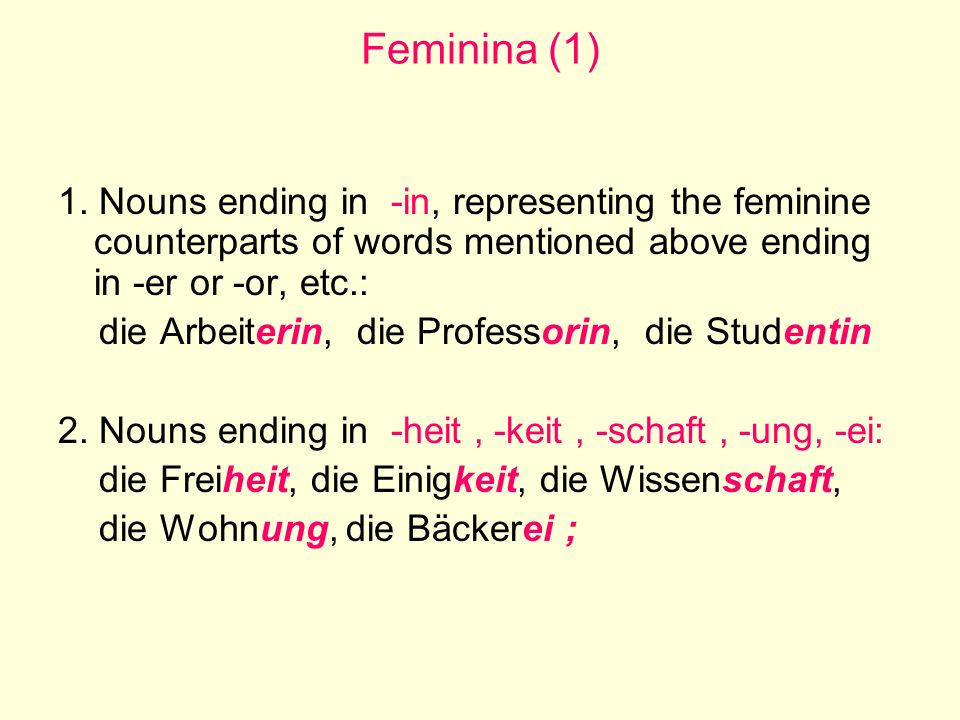 Feminina (1) 1. Nouns ending in -in, representing the feminine counterparts of words mentioned above ending in -er or -or, etc.: