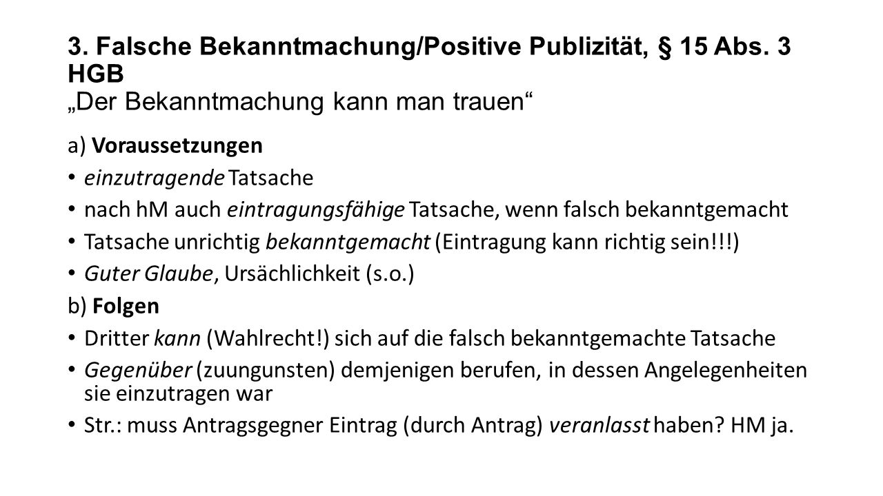 3. Falsche Bekanntmachung/Positive Publizität, § 15 Abs