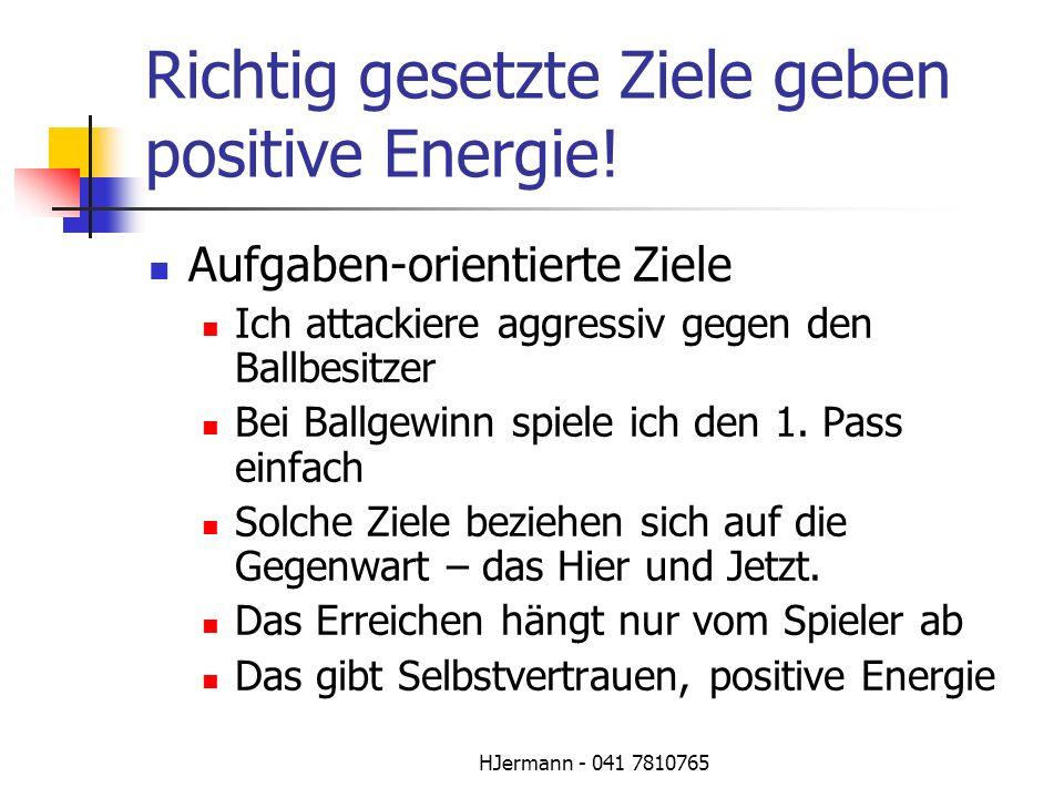 Richtig gesetzte Ziele geben positive Energie!