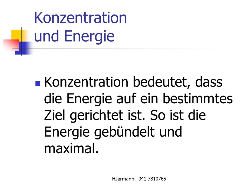 Konzentration und Energie