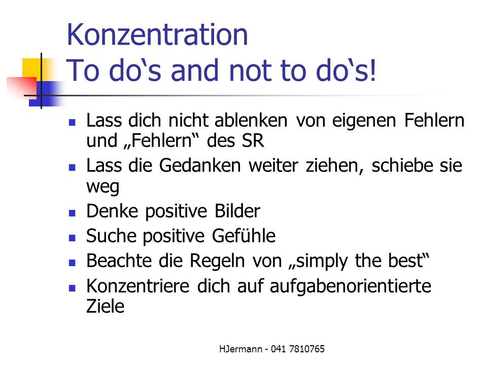 Konzentration To do's and not to do's!