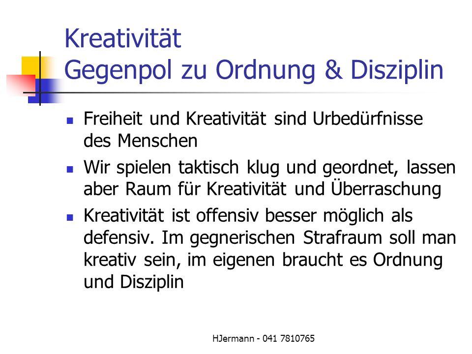 Kreativität Gegenpol zu Ordnung & Disziplin