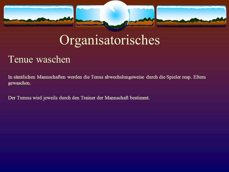 Organisatorisches Tenue waschen