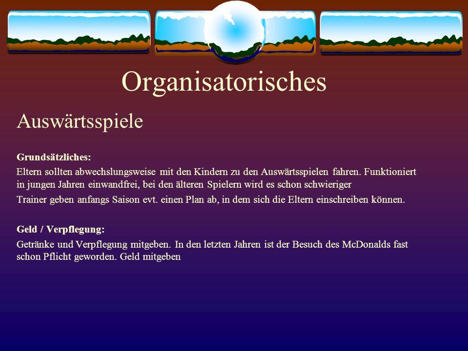 Organisatorisches Auswärtsspiele Grundsätzliches: