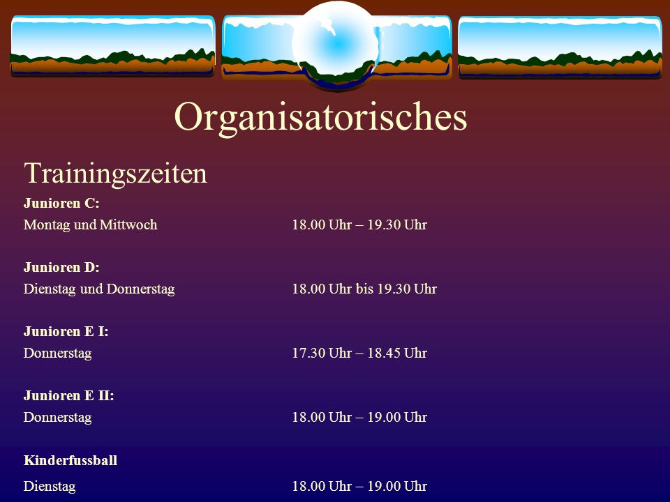 Organisatorisches Trainingszeiten Junioren C: