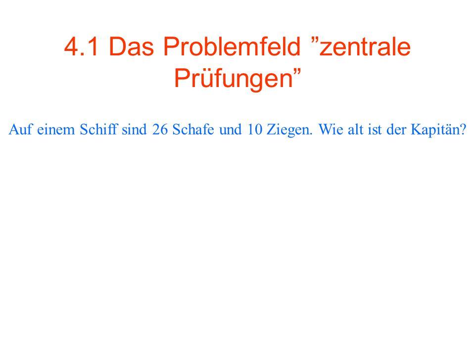 4.1 Das Problemfeld zentrale Prüfungen