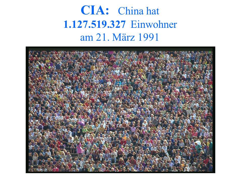 CIA: China hat 1.127.519.327 Einwohner am 21. März 1991