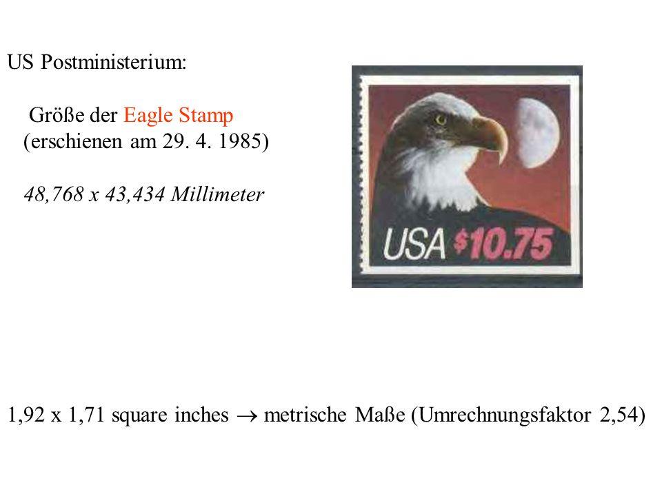 US Postministerium: Größe der Eagle Stamp. (erschienen am 29. 4. 1985) 48,768 x 43,434 Millimeter.