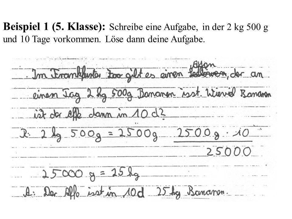 Beispiel 1 (5. Klasse): Schreibe eine Aufgabe, in der 2 kg 500 g und 10 Tage vorkommen.