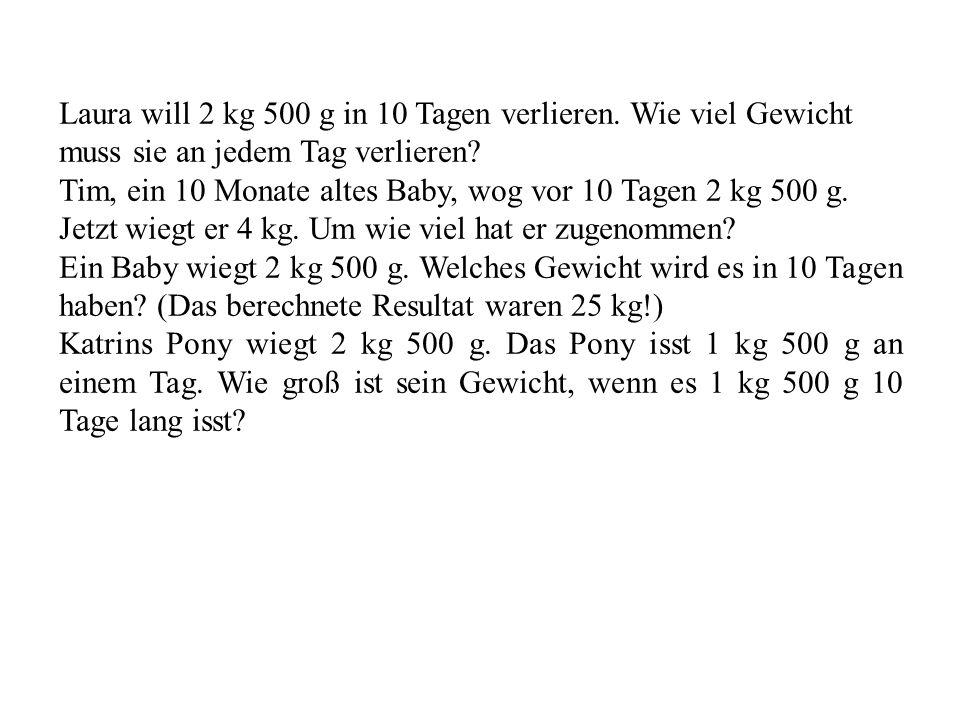Laura will 2 kg 500 g in 10 Tagen verlieren