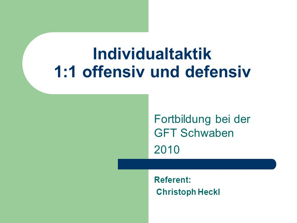 Individualtaktik 1:1 offensiv und defensiv