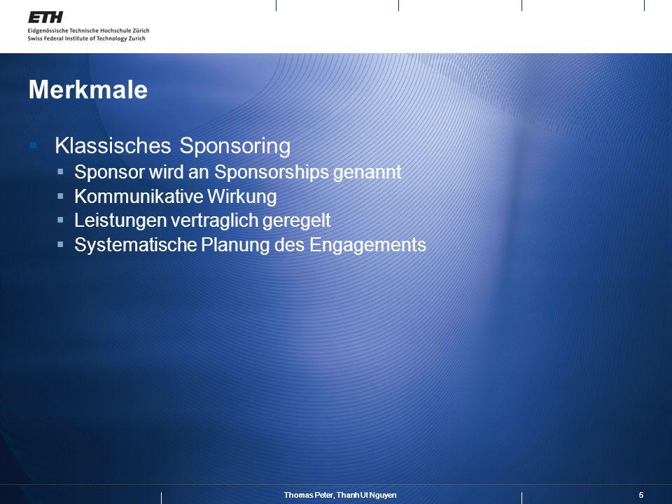 Merkmale Klassisches Sponsoring Sponsor wird an Sponsorships genannt