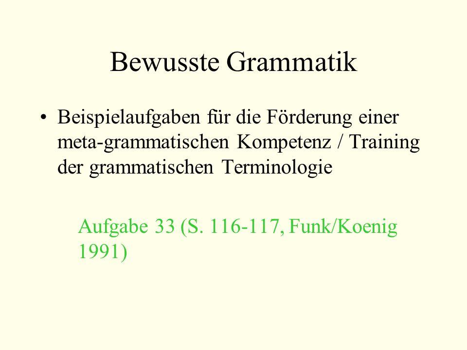 Bewusste Grammatik Beispielaufgaben für die Förderung einer meta-grammatischen Kompetenz / Training der grammatischen Terminologie.
