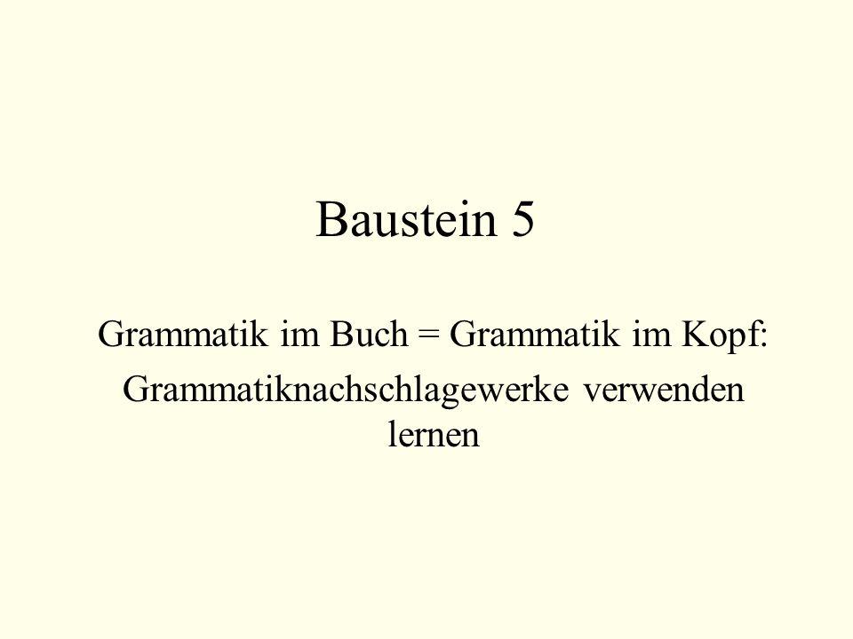 Baustein 5 Grammatik im Buch = Grammatik im Kopf: