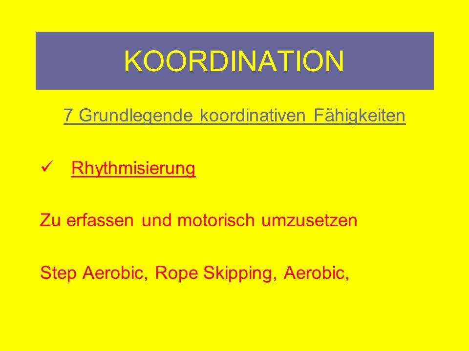 7 Grundlegende koordinativen Fähigkeiten