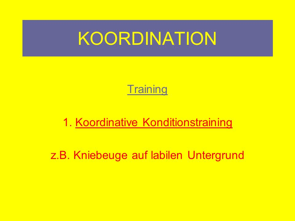 KOORDINATION Training 1. Koordinative Konditionstraining