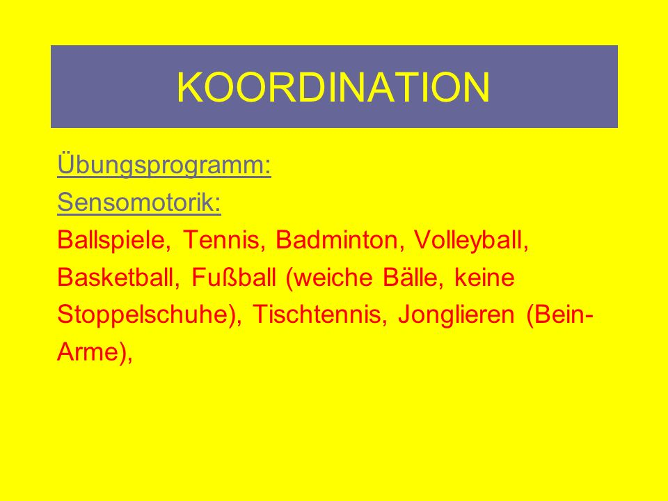KOORDINATION Übungsprogramm: Sensomotorik: