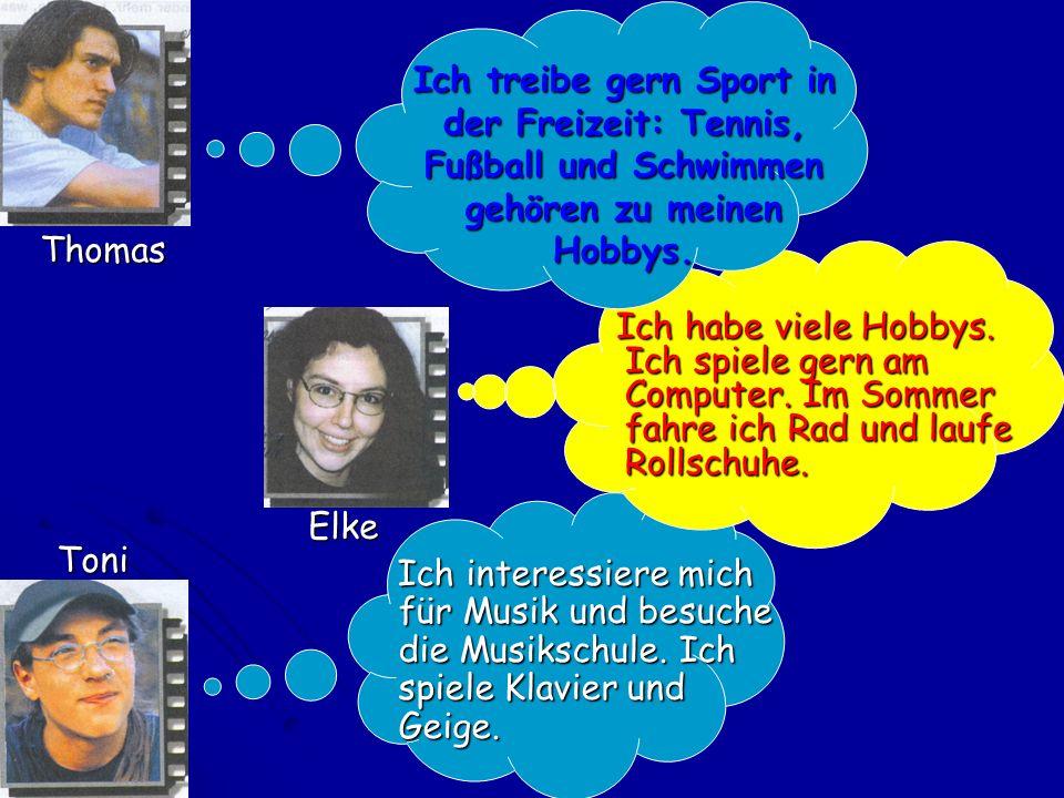 Ich treibe gern Sport in der Freizeit: Tennis, Fußball und Schwimmen gehören zu meinen Hobbys.