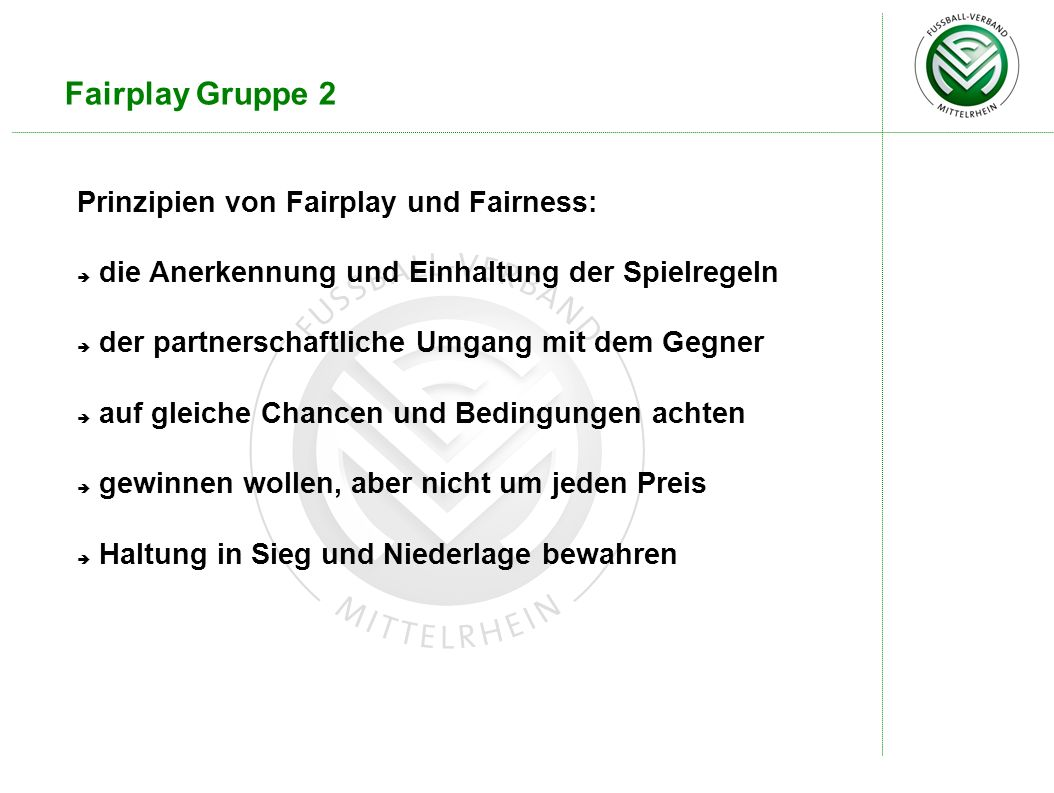 Fairplay Gruppe 2 Prinzipien von Fairplay und Fairness: