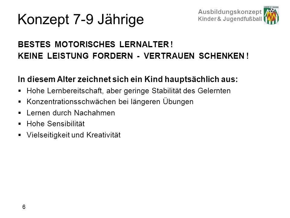 Konzept 7-9 Jährige BESTES MOTORISCHES LERNALTER !
