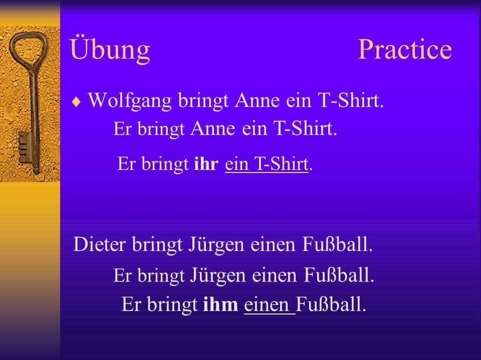 Übung Practice Wolfgang bringt Anne ein T-Shirt.