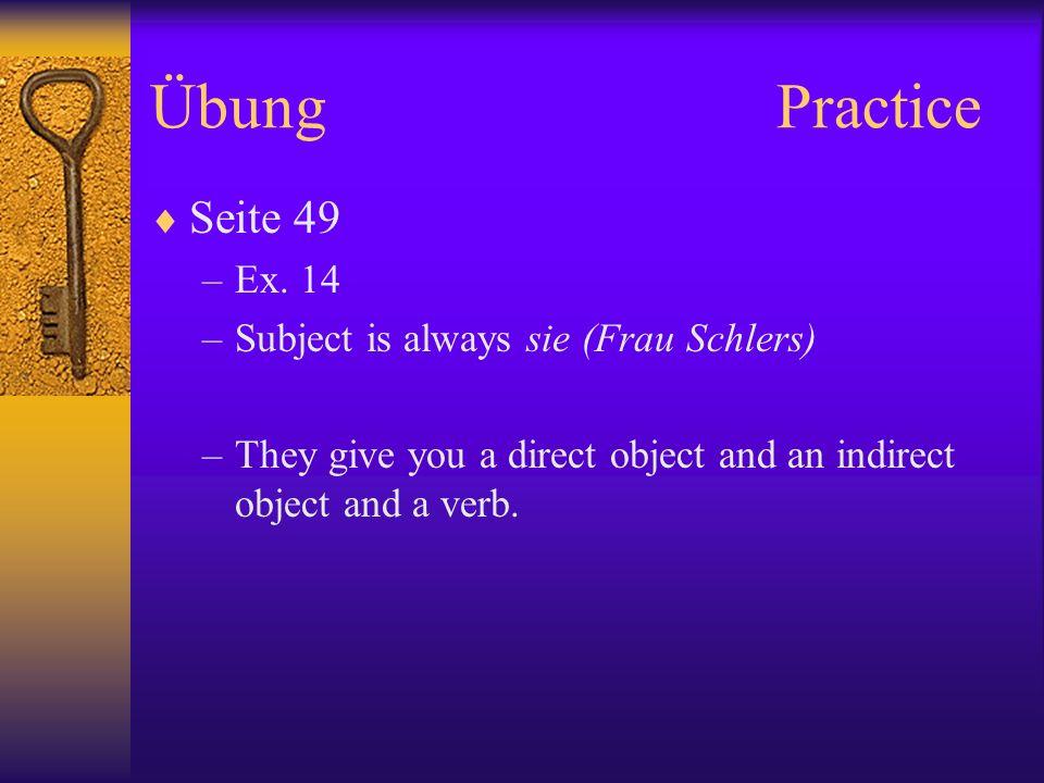 Übung Practice Seite 49 Ex. 14 Subject is always sie (Frau Schlers)