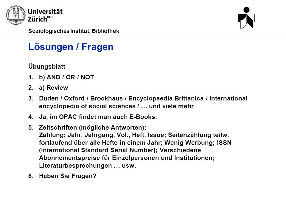 Lösungen / Fragen Übungsblatt b) AND / OR / NOT a) Review