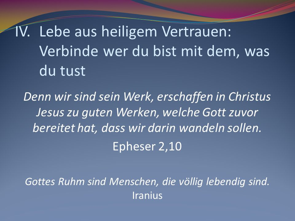 Gottes Ruhm sind Menschen, die völlig lebendig sind. Iranius