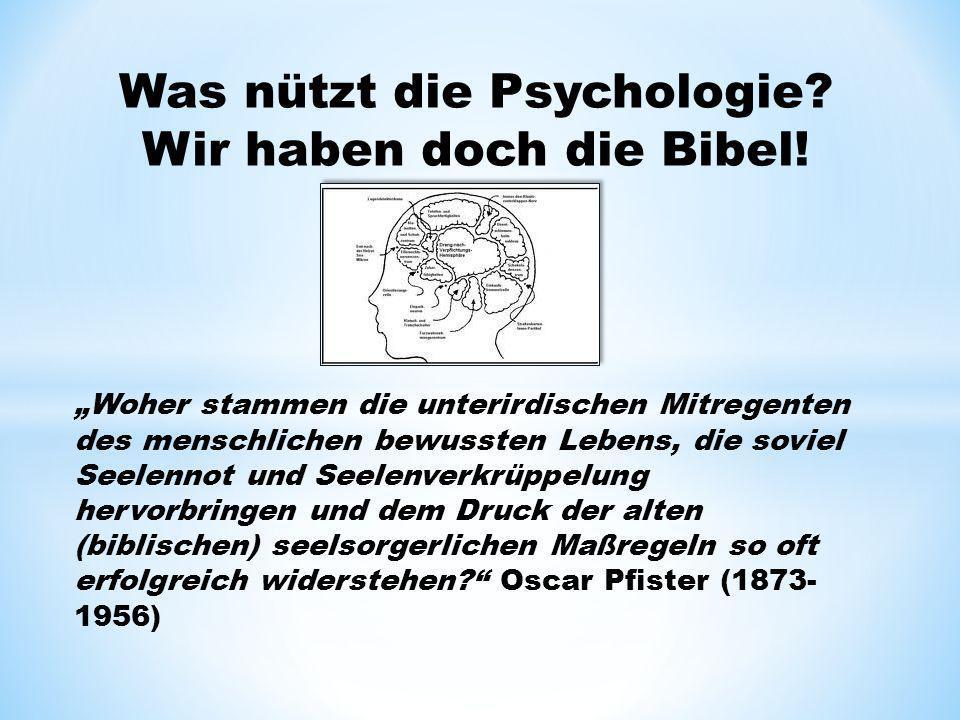 Was nützt die Psychologie Wir haben doch die Bibel!