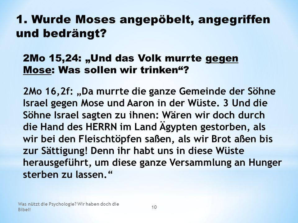 1. Wurde Moses angepöbelt, angegriffen und bedrängt