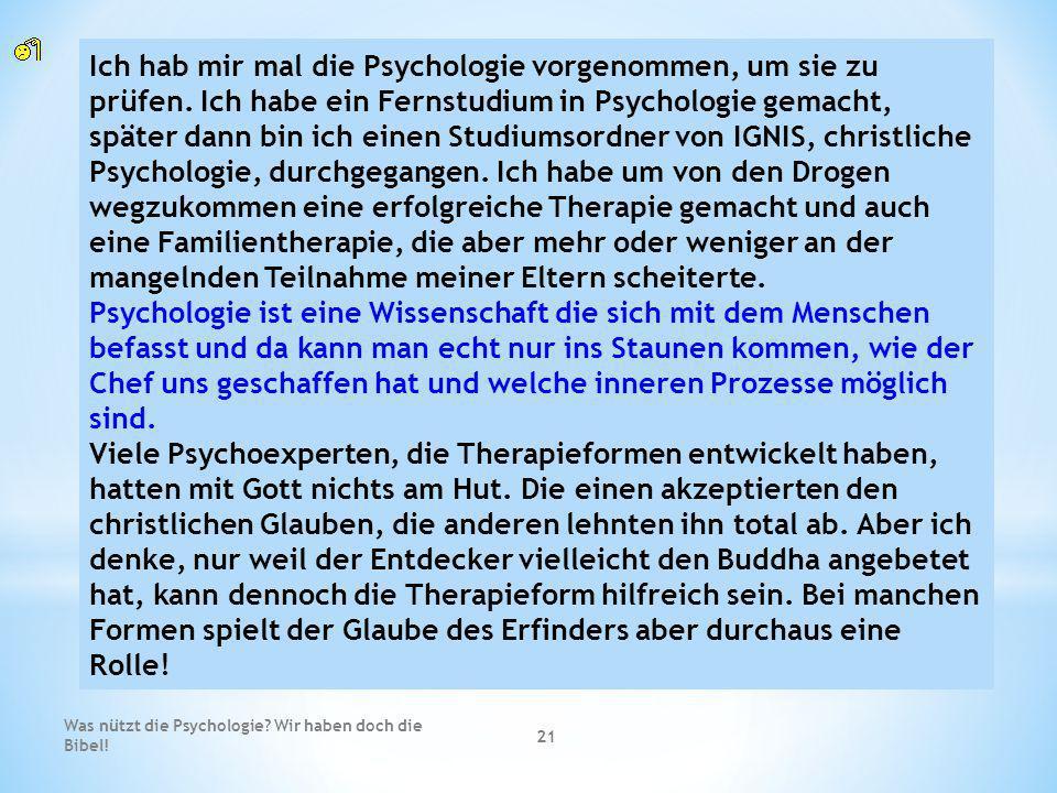 Ich hab mir mal die Psychologie vorgenommen, um sie zu prüfen