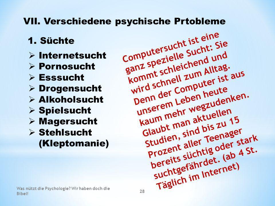 VII. Verschiedene psychische Prtobleme