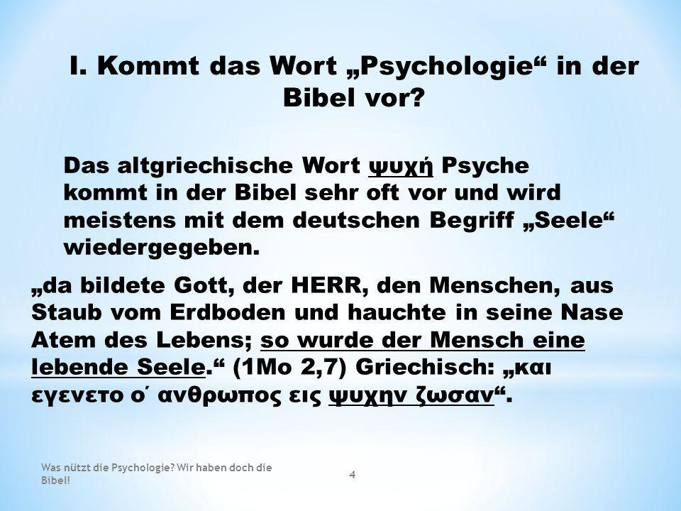 "I. Kommt das Wort ""Psychologie in der Bibel vor"