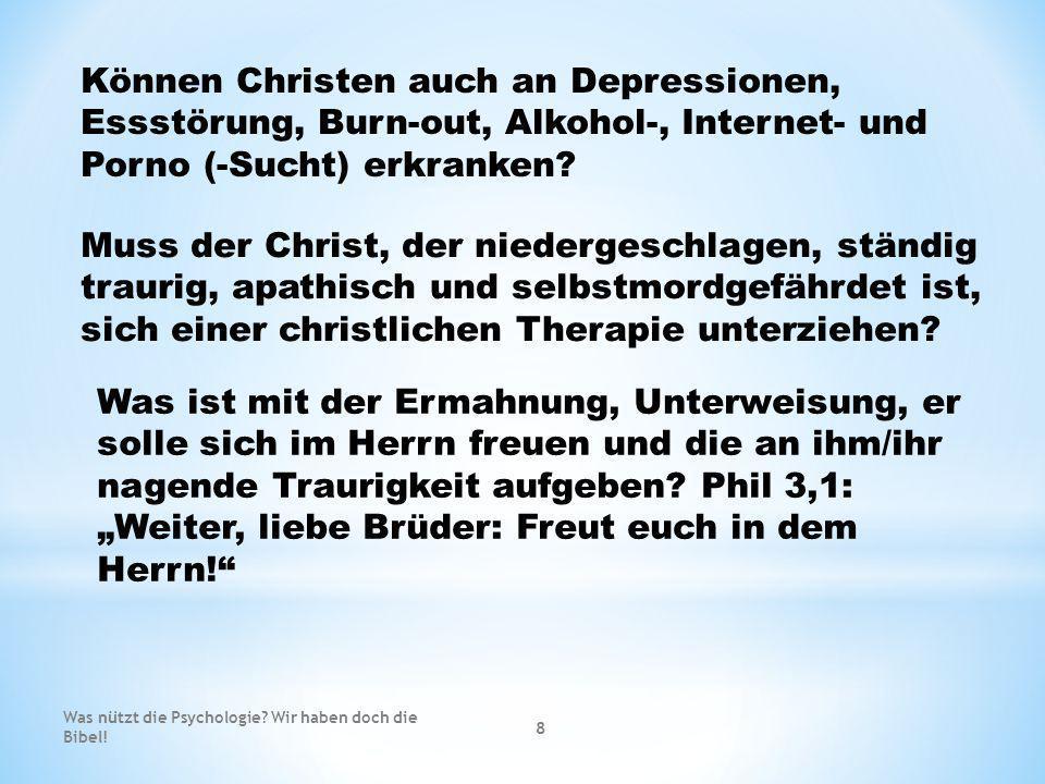 Können Christen auch an Depressionen, Essstörung, Burn-out, Alkohol-, Internet- und Porno (-Sucht) erkranken
