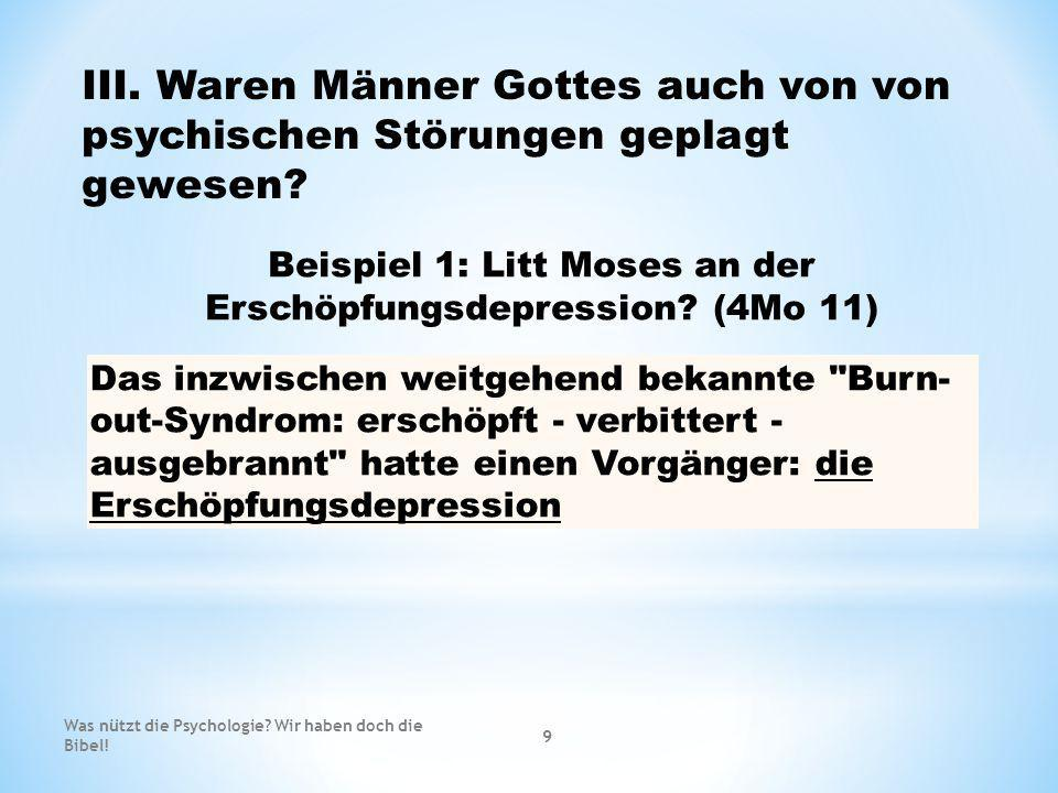 Beispiel 1: Litt Moses an der Erschöpfungsdepression (4Mo 11)