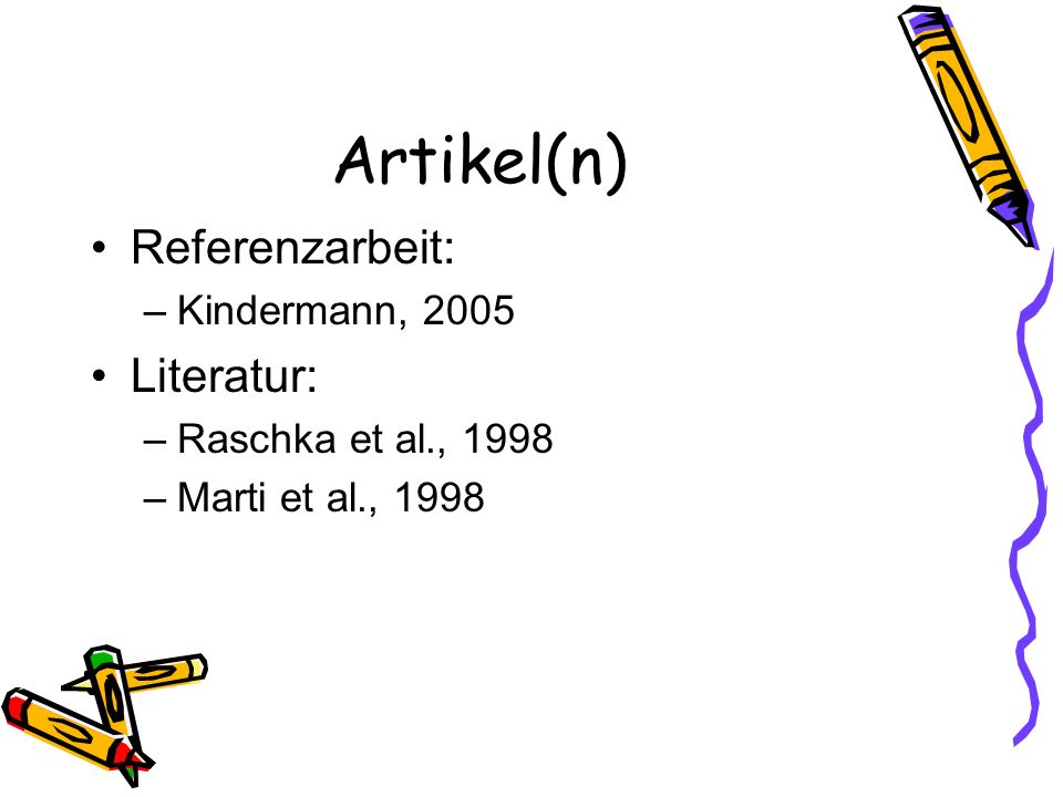 Artikel(n) Referenzarbeit: Literatur: Kindermann, 2005