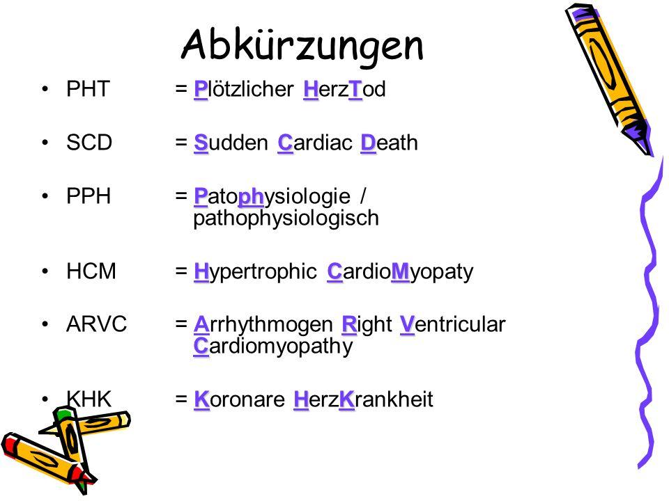 Abkürzungen PHT = Plötzlicher HerzTod SCD = Sudden Cardiac Death