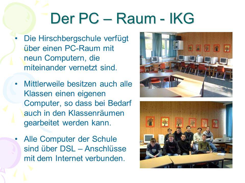 Der PC – Raum - IKG Die Hirschbergschule verfügt über einen PC-Raum mit neun Computern, die miteinander vernetzt sind.