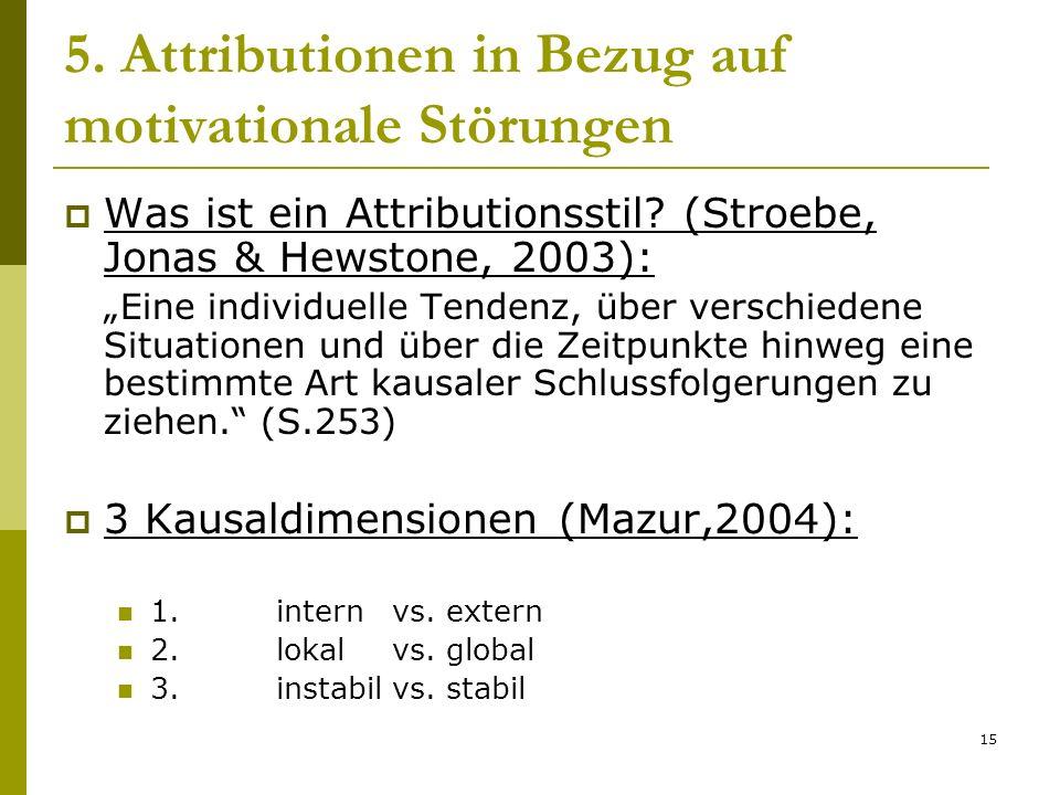 5. Attributionen in Bezug auf motivationale Störungen