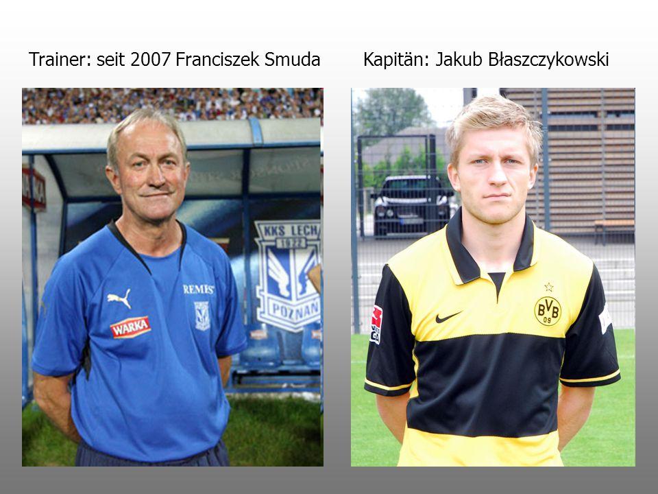 Trainer: seit 2007 Franciszek Smuda