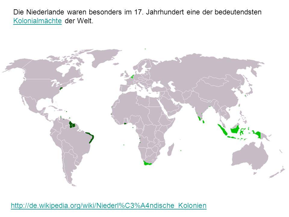 Die Niederlande waren besonders im 17