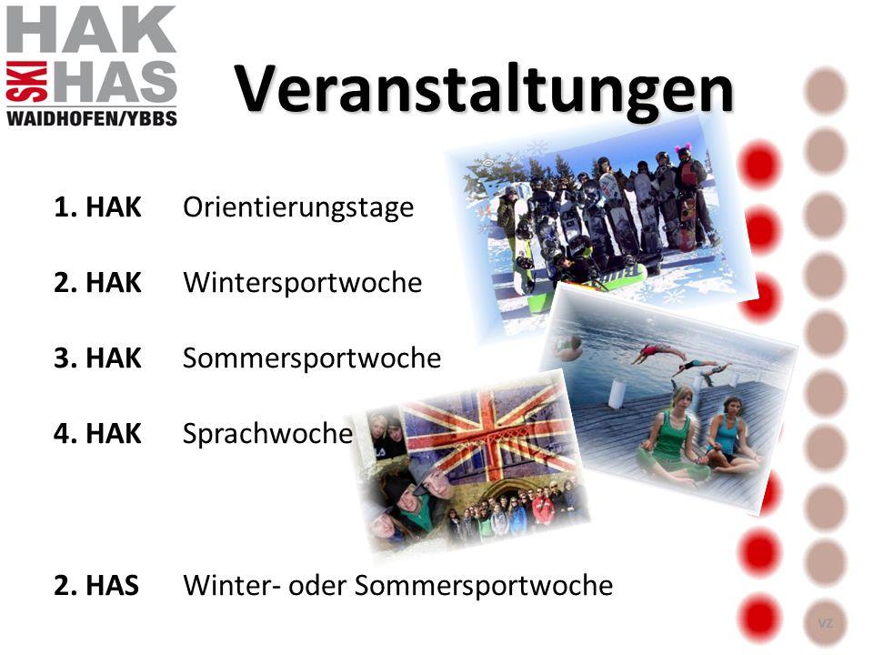 Veranstaltungen 1. HAK Orientierungstage 2. HAK Wintersportwoche