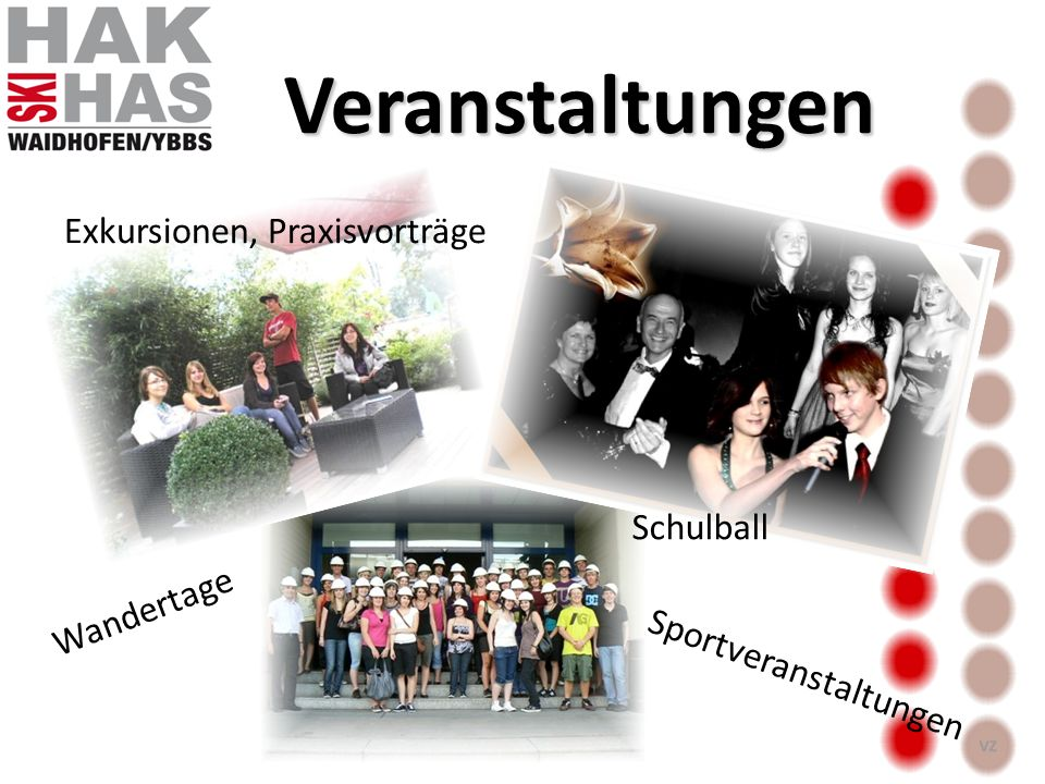 Veranstaltungen Exkursionen, Praxisvorträge Schulball Wandertage