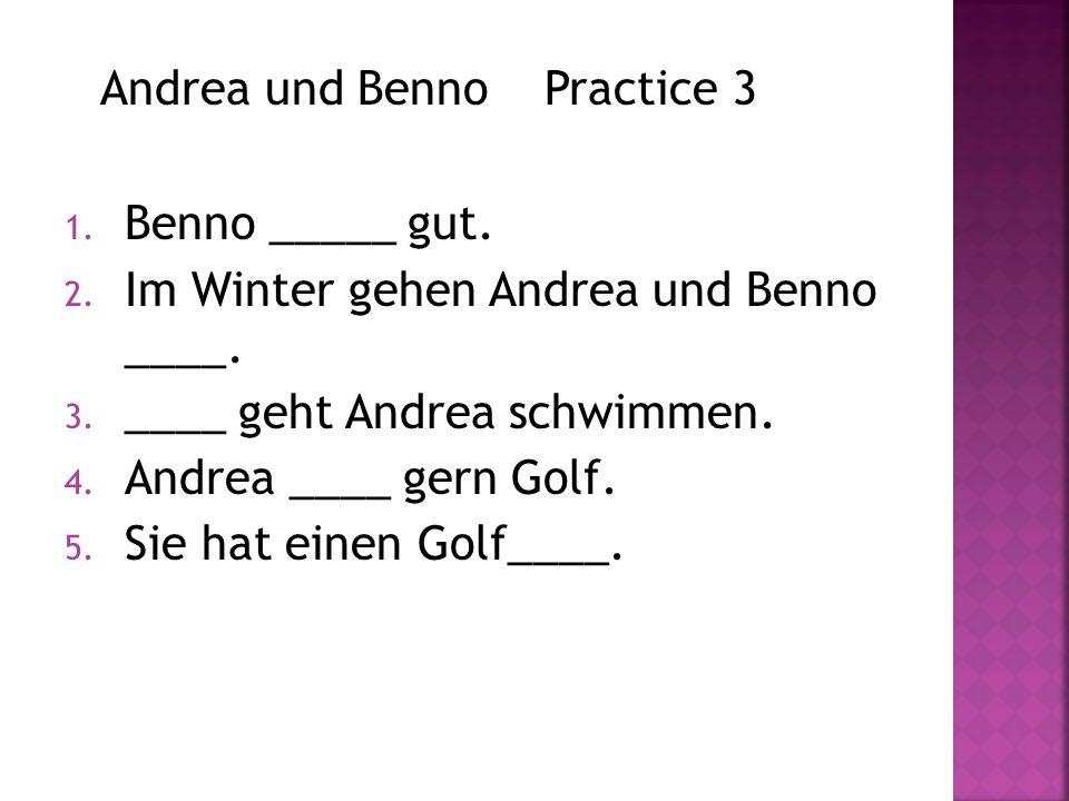 Andrea und Benno Practice 3