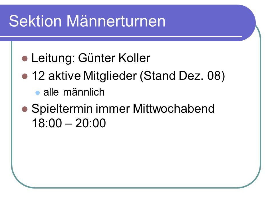 Sektion Männerturnen Leitung: Günter Koller