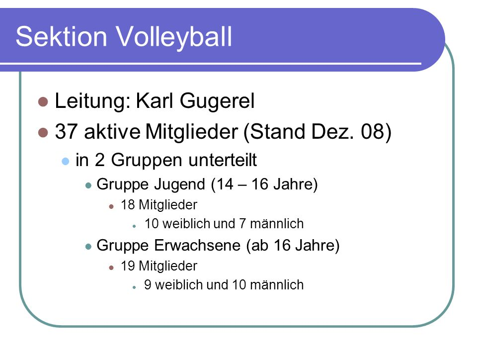 Sektion Volleyball Leitung: Karl Gugerel