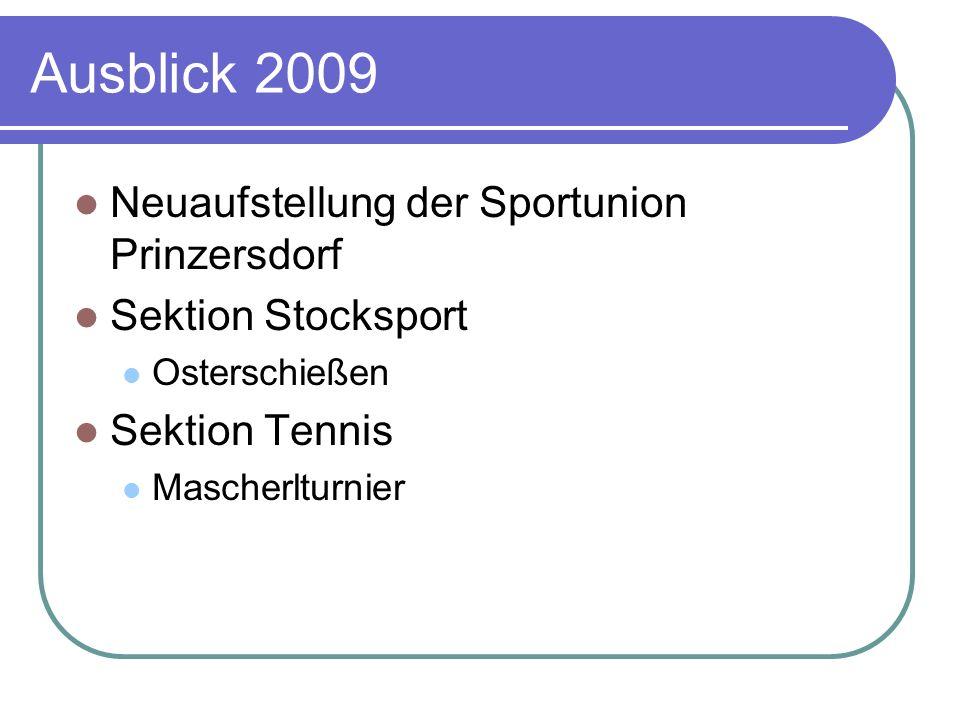 Ausblick 2009 Neuaufstellung der Sportunion Prinzersdorf