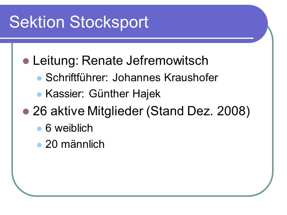 Sektion Stocksport Leitung: Renate Jefremowitsch