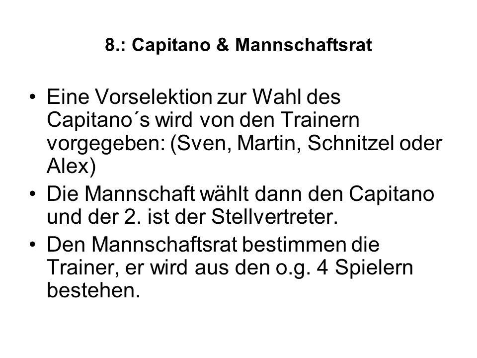 8.: Capitano & Mannschaftsrat